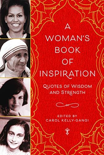 A Woman's Book of Inspiration: Quotes of Wisdom and Strength por Carol Kelly-Gangi