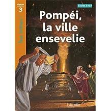 Tous Lecteurs !: Pompei, LA Ville Ensevelie