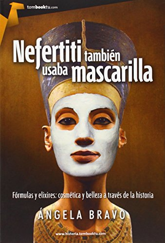 Nefertiti también usaba mascarilla (Tombooktu Historia) por Ángela Bravo Hernández