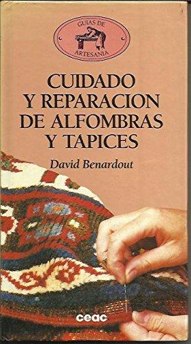 Cuidado y reparacion de alfombras y tapices por David Benardout