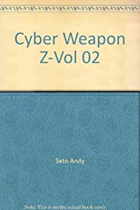Cyber Weapon Z Edition simple Tome 2