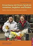 Erwachsene mit Down-Syndrom verstehen, begleiten, fördern: Stärken erkennen, Herausforderungen meistern (Edition 21) - Dennis McGuire