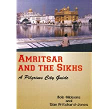Amritsar and the Sikhs:: A Pilgrims City Guide