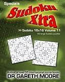 Sudoku 16x16 Volume 11: Sudoku Xtra Specials