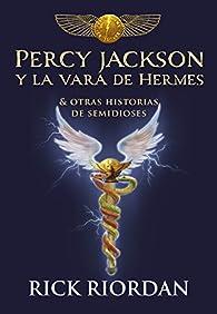 Percy Jackson y la vara de Hermes par Rick Riordan