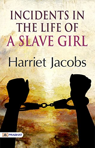an analysis of the incidents in the life of a slave girl - incidents in the life of a slave girl by harriet jacobs a narrative that describes a young girl's trails and tribulations while being an involuntary member of the institution of slavery, incidents in the life of a slave girl attempts to open many eyes to the world of slavery.