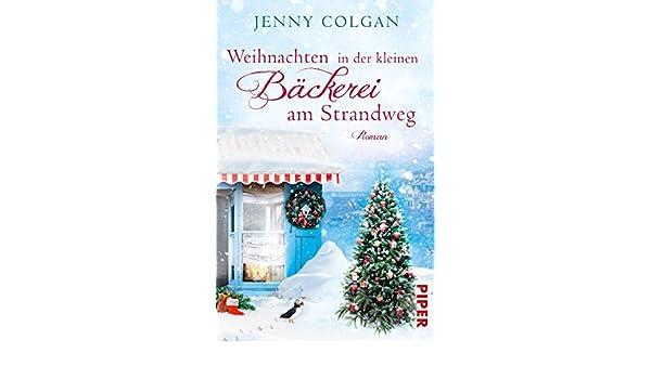 Jenny Colgan Sommerküche : Weihnachten in der kleinen bäckerei am strandweg: roman die kleine