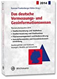 Das deutsche Vermessungs- und Geoinformationswesen 2014 - Klaus Kummer (Hrsg.), Josef Frankenberger (Hrsg., Theo Kötter (Hrsg.)