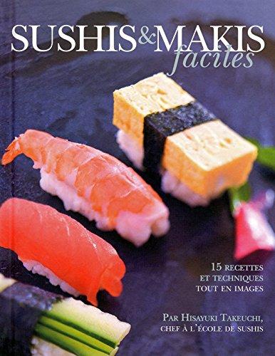 Sushis et makis faciles par Hisayuki Takeuchi
