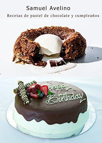 Recetas de pastel de chocolate y cumpleaños eBook: Samuel ...