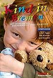 Kind in Bremen 2008/2009: 1.000 Tipps für drinnen und draußen: 1.000 Tipps für drinnen und draußen. Mit Oldenburg, Bremerhaven und Cuxhaven - Sabine von der Decken