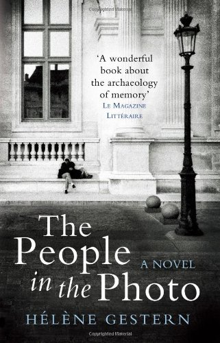 The People in the Photo: Written by Helene Gestern, 2014 Edition, Publisher: Gallic Books [Paperback]