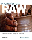 Photoshop CS3 RAW: Transforming your RAW data into works of art: Get the Most Out of the RAW Format with Adobe Photoshop, Camera RAW, and Bridge by Mikkel Aaland (2007-12-31)
