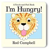 I'm Hungry by Rod Campbell (2006-08-04)