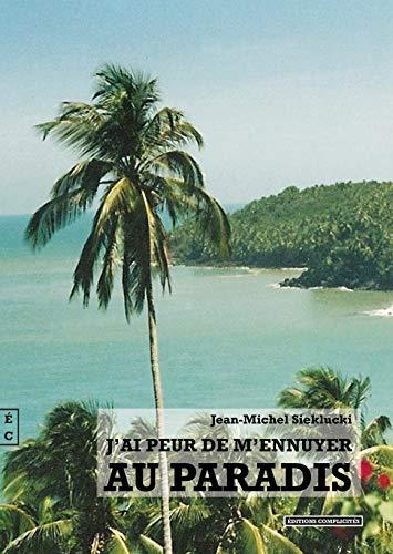 J'ai peur de m'ennuyer au paradis par  Jean-Michel Sieklucki