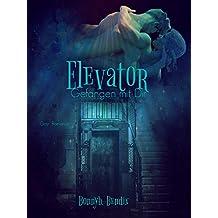 Elevator: Gefangen mit Dir