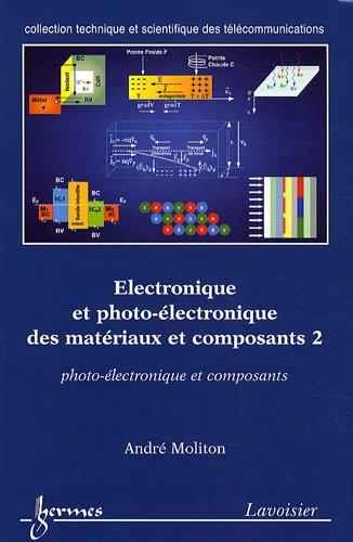 Electronique et photo-lectronique des matriaux et composants : Tome 2, Photo-lectronique et composants