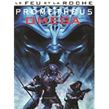 Le Feu et la Roche T05 Prometheus : Omega