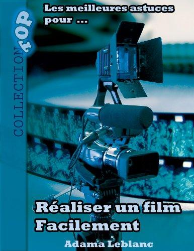 Réaliser un film facilement par Adama Leblanc