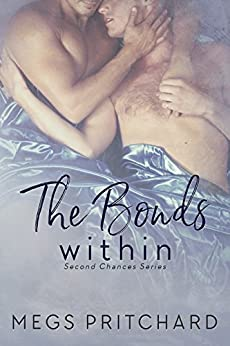 The Bonds Within (Second Chances Book 3) by [Pritchard, Megs]