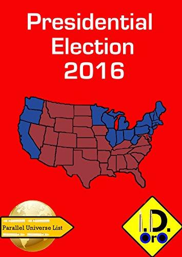 2016 Presidential Election (Edición en español) (Parallel Universe List nº 121) por I. D. Oro