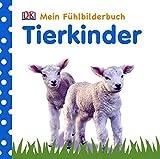 Mein Fühlbilderbuch: Tierkinder