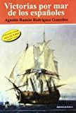 Victorias por mar de los españoles (5ª ed.)