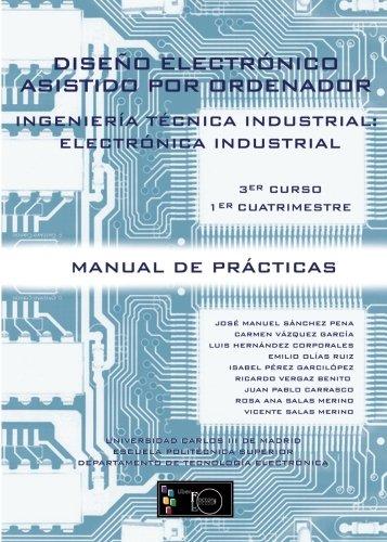 Diseño Electrónico Asistido por Ordenador: Ingeniería Técnica en Electrónica Industrial 3er Curso, 1er Cuatrimestre