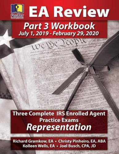 Passkey Learning Systems EA Review Part 3 Workbook: Three Complete IRS Enrolled Agent Practice Exams for Representation: (July 1, 2019-February 29, 2020 Testing Cycle)