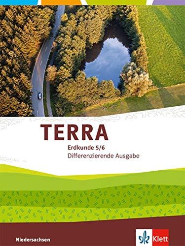 TERRA Erdkunde 5/6. Differenzierende Ausgabe Niedersachsen: Schülerbuch Klasse 5/6 (TERRA Erdkunde. Differenzierende Ausgabe für Niedersachsen ab 2019)