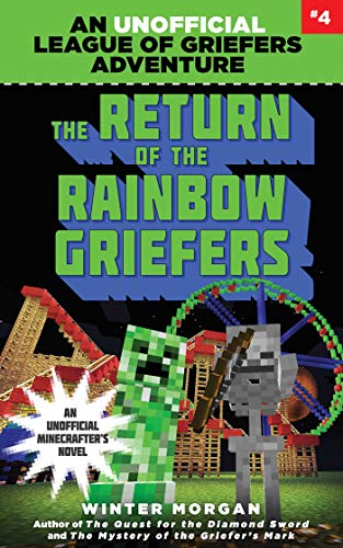 The Return of the Rainbow Griefers: An Unofficial League of Griefers Adventure, #4 (League of Griefers Series) (English Edition)