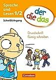 der-die-das - Erstlesen: 1./2. Schuljahr - Grundschrift flüssig schreiben: Schreiblehrgang