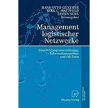 Management logistischer Netzwerke: Entscheidungsunterstützung, Informationssysteme und OR-Tools: Entscheidungsunterstutzung, Informationssysteme Und Or-Tools