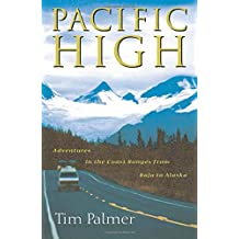 Pacific High: Adventures in the Coast Ranges from Baja to Alaska (A Shearwater Book)