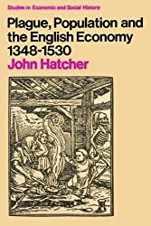 Plague, Population and the English Economy 1348-1530 (Studies in economic & social history)