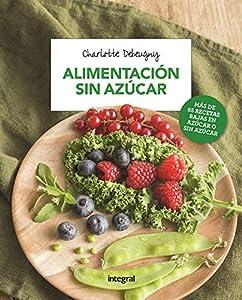 salud y belleza integral: Alimentación sin azúcar (ALIMENTACION)