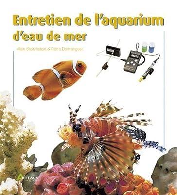 Entretien de l'aquarium d'eau de mer de Breitenstein. Alain (2005) Broché