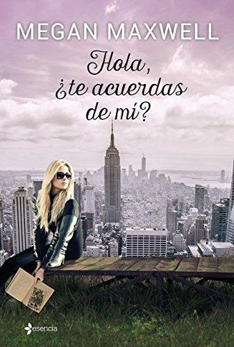 Hola, ¿Te Acuerdas De Mí? (ESENCIA CONTEMPORÁNEA) de Megan Maxwell (2 jun 2015) Tapa blanda