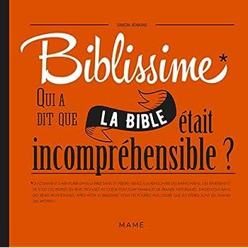 Biblissime - Qui a dit que la Bible était incompréhensible ?
