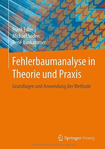 Fehlerbaumanalyse in Theorie und Praxis: Grundlagen und Anwendung der Methode