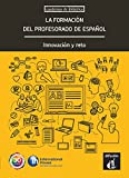 La formación del profesorado de español. Innovación y reto (Cuadernos de didáctica nº 1) (Spanish Edition)