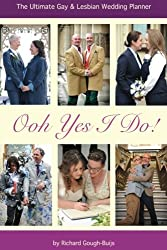 Ooh Yes I Do!: The Ultimate Gay & Lesbian Wedding Planner