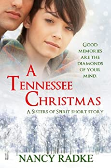 A Tennessee Christmas, a Sisters of Spirit short novella (English Edition) di [Radke, Nancy]