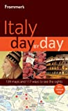 Frommer's Italy Day by Day (Frommer′s Day by Day - Full Size)