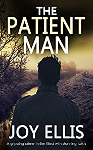 THE PATIENT MAN a gripping crime thriller full of stunning twists (JACKMAN & EVANS Book 6) (English Edit