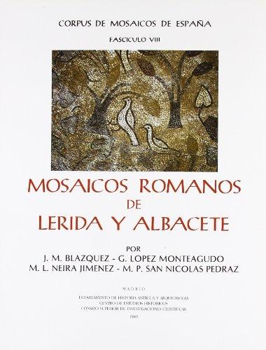 Mosaicos romanos de Lerida y Albacete (Corpus de mosaicos de Espana) por From Departamento de Historia Antigua y Arqueologia, Centro de Estudios Historicos, Consejo Superior de Investigaciones Cientificas