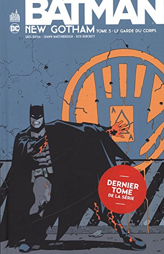 Batman new Gotham, Tome 3 : Le garde du corps par Collectif