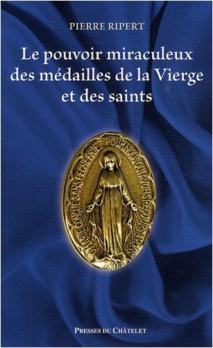 Le pouvoir miraculeux des mdailles de la Vierge et des saints