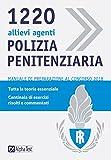 1220 allievi agenti di polizia penitenziaria. Manuale di preparazione al concorso 2018