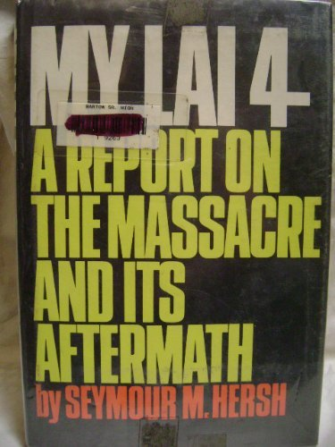 Title: My Lai 4 A Report on the Massacre and Its Aftermat
